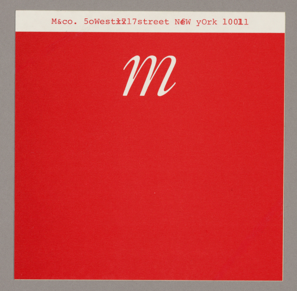 1993-151-205a - Kraft envelope - The M&Co name and address comprise a spiral design imprinted in black and centered top to bottom on the left.  1993-151-205g - Memo pad - Mmemo, the initial M intentionally repeated, is imprinted in serif-style capitals in red, centered just below the top edge. The M&Co name, address and telephone number are imprinted on four lines in small red type, centered just above the bottom edge.   1993-151-205h - Mailing label - Set within a red square is a smaller white square, imprinted across the top in black, with the M&Co name, address and telephone number, followed below by five horizontal lines, also in black, to accommodate addressee information.  1993-151-205b - Letterhead with vertical overlap - The sheet is folded over, verso to recto, on the left; the overlap is black on the outside and red within. In the upper right hand corner, M&Co/ A Design Group, Inc., followed underneath by three lines of address and telephone number, are imprinted in red italicized type, with the company name in bold.   1993-151-205d - Envelope (matching 205b) - The black strip on the recto, left, of the same width as on the letterhead sheet, extends from the bottom edge to the edge of the flap on the verso. On the verso, the strip now appears on the right, tapering in width. On the recto, M&Co is imprinted in serif-style type in red, centered top to bottom immediately to the right of the strip. On the verso, in the top right hand corner, M&Co duplicates the company name of the recto, here in black. Adjacent to that, imprinted on the black strip in white italics on two lines, is the return address. 1993-151-205c - Letterhead - Similar in design to the letterhead with overlap, this sheet features a strip, on the left in red on the recto and on the right in dark gray on the verso. In the upper right hand corner, in red, M&Co in serif style precedes A Design Group, Inc. in italics; the address and telephone number, in gray italics, follow on three additional lines.   1993-151-205e - Envelope (matching 205c) - On the recto, centered, M&Co is imprinted vertically in black serif type. On the verso, in red italics, line one of the return address continues on the same line as M&Co, followed by a second line directly underneath.  1993-151-205f - Business card - The recto design is composed of two lines of italicized type in white, featuring the company name, address and telephone number, on black glossy cardboard. The name, Maira Berman, is on the left on a third line. The verso shows blank red glossy cardboard.  1993-151-205i - Business card - The design features an overall pattern of repeating, diagonal letter capital Ms, outlined and shadowed in a pale red tone on a matte white card. On the top left, M&Co in bold sans serif type is followed by A Design Group Inc.; on the top right, Tibor Kalman is imprinted in bold. The address and telephone number appear on one line just above the bottom edge.  1993-151-205j - Business card - In bright red ink on a matte greige card, the repeating M pattern is again featured, as are the typeface and copy used in 1993-151-205i.  1993-151-205k - Letterhead - Repeating Ms in bright red are arranged close together in the upper right hand corner, then scattered in the top right section,  near the left and right edges and close to the bottom edge. Just above the bottom edge, in black, M&Co in bold, followed by A Design Group, the address and telephone number, are imprinted.  1993-151-205L - Envelope (matching 205k) - On the recto, the repeating M pattern is scattered. On the verso, the address copy on the lettersheet is repeated, now in red.  1993-151-205m - On a red square, the letter m in white, italicized, is imprinted in white and centered side to side . A narrow white band across the top is imprinted in red with the company name and address; deliberate typographical errors are incorporated.