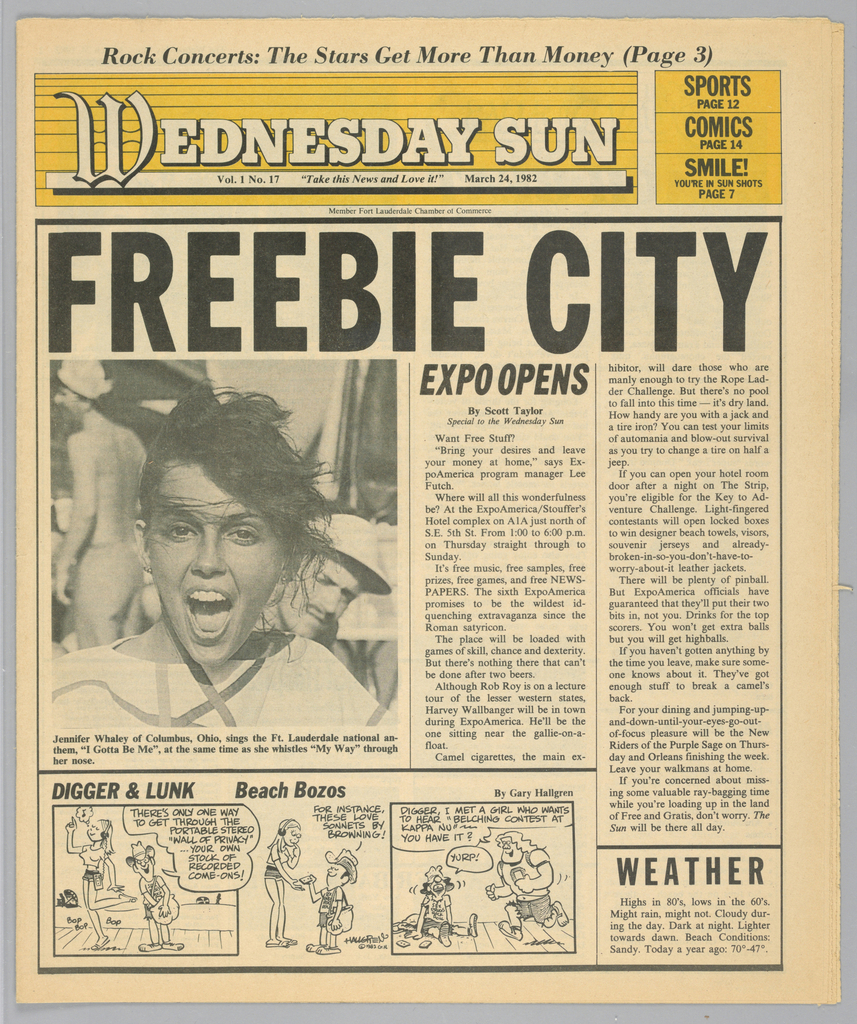"""The present object is one in a series of The Sun, a humorous tabloid newspaper published in Florida and marketed to college students on spring break in the Fort Lauderdale-Daytona Beach area. The publication's motto, Take This News and Love it, imprinted on page one underneath the edition title, establishes the satirical thrust of the paper. The design format comprises photographs of the vacationing population, along with captions and text mocking both the subjects and their activities; beach-themed cartoons, such as Digger & Lunk Beach Bozos; articles about entertainers popular among the targeted readers; Dear Abby, a nationally syndicated advice column by Abigail Van Buren; and Camel cigarette advertisements.  The front page photograph features a young woman, mouth wide open and smiling, captioned: Jennifer Whaley of Columbus, Ohio, sings the Fort Lauderdale national anthem, """"I Gotta Be Me,"""" at the same time as she whistles """"My Way"""" through her nose."""