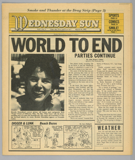 """The present object is one in a series of The Sun, a humorous tabloid newspaper published in Florida and marketed to college students on spring break in the Fort Lauderdale-Daytona Beach area. The publication's motto, Take This News and Love it, imprinted on page one underneath the edition title, establishes the satirical thrust of the paper. The design format comprises photographs of the vacationing population, along with captions and text mocking both the subjects and their activities; beach-themed cartoons, such as Digger & Lunk Beach Bozos; articles about entertainers popular among the targeted readers; Dear Abby, a nationally syndicated advice column by Abigail Van Buren; and Camel cigarette advertisements.  The front page head shot of a smiling young woman is captioned: Ricardo Montalban's newest picture will feature pert, peripatetic Beth/ """"Peeps"""" Potter of Stillwater, Okla. The film, """"Pink Taco,"""" tells the heart-/ warming story of a poor but beautiful girl, who comes out of nowhere to take/ the fast-food industry by storm. Ricardo Montalban appears as Fernando Lamas."""