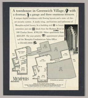 A townhouse in Greenwich Village, with/ a doorman, a garage and three enormous terraces introduces the promotional copy for the Memphis (condominiums) downtown. The serif-style type is largest in the first line, somewhat smaller in the second, and smallest in the remaining eight lines following underneath. The narrative is interspersed with seven pictographs, either literally illustrative of the preceding word (e.g. doorman) or representing a concept (e.g. crown for rich). A photographic illustration of the Memphis (condominiums) project appears on the lower right of the copy. An architect's rendering of an interior room plan is reproduced beneath the copy on the diagonal, its right hand edge intersecting the photograph. In the lower left hand corner, Memphis [condominiums logo]/ downtown, completes the design.