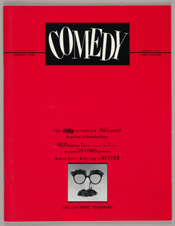 Cover: On glossy, coated red paper, near the top edge, the magazine title, Comedy, in serif-style capitals, letters skewed in varying directions, is imprinted in white within a black rectangle, centered. Thin black lines extend from the rectangle to the left and right edges; volume one/ summer 1980 are situated above and below the line on the left and number one/ three dollars are in like position on the right. In the lower half of the page, following five lines imprinted in mixed typographical styles and referring to the contents, is a square-shaped photographic representation of Groucho Marks, consisting of eyebrows, eyeglasses, nose and moustache. There is an additional line of type below the square.   The magazine articles are presented in black and white, with text accompanied by photgraphs or illustrations.