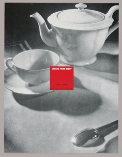 A full-page black and white photograph, with gray tones predominant, features a china teapot on the upper right, its handle abutting the right edge; a teacup and saucer on the center left, the edge of the saucer abutting the left edge; and in the lower right-hand corner, a teaspoon, slanting downward, its handle aborted by the right edge of the page. The objects cast soft shadows and reflect points of light. In the center of the page, its left edge superimposed on the right side of the cup and saucer, is a red square, imprinted close to its top edge Cheers from M&Co in white uppercase sans-serif type. in the lower quarter of the square, graphic designers is imprinted in italicized type, and along the bottom edge, the firm's address and telephone number are imprinted in small black sans-serif type.