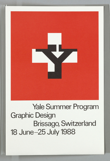 Brochure that opens vertically; inside, upper 2/3 of upper page, vertical design, red square with a white cross in center (Swiss flag), within which is a partially obstructed black Y (Yale). Beneath design, lower 1/3 of page, imprinted in big black lettering: Yale Summer Program / Graphic Design / Brissago, Switzerland / 18 June–25 July 1988. Lower page, two columns of text imprinted in red ink, describing the program, location, administration, faculty, visiting faculty, credit, eligibility, cost, admission, and financial aid.  Left column, space between location and administration, photograph of black and white bulldog.