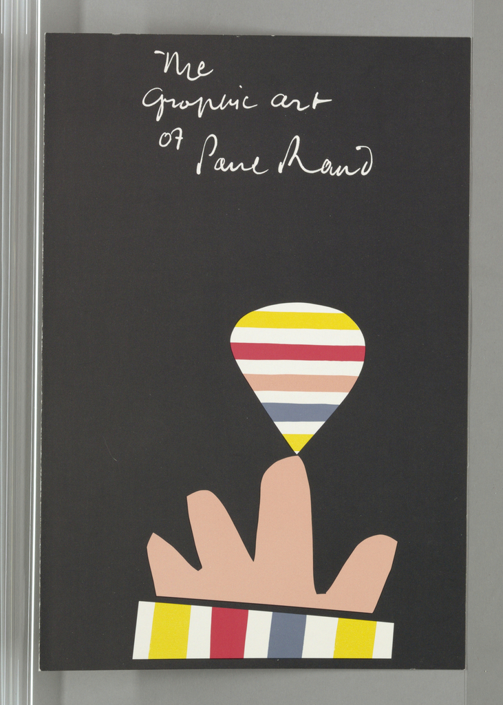 Brochure cover, on black ground, exhibition title in Paul Rand's script hand writing, in white: The / Graphic Art / of / Paul Rand.  Beneath this the image of a hand balancing on the forefinger a spinning top in yellow, red, pink, and blue stripes; and part of the hand's sleeve is visble, also in stripes. Open, two text blocks with information about the career of Paul Rand. Rear of brochure, in two text blocks, quotes about graphic design by Ladislav Moholy-Nagy, Geovanni Pintori E. McKnight Kauffer, and Usaku Kamekura.