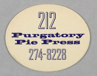 Off-white coaster in oval form with blue printed letterpress text in two font styles: 212 / Purgatory / Pie Press / 274-8228