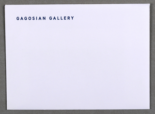 "White envelope for Gagosian Gallery, New York (Chelsea) Recto: Imprinted ""GAGOSIAN GALLERY"" (in bolue) at upper left. Verso: On flap, imprinted ""555 WEST 24TH STREET NEW YORK NY 10011"" (in black) and center justified."