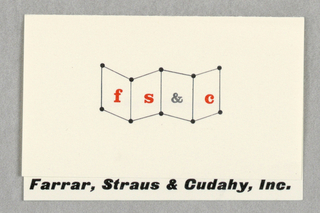 """Business card for Farrar, Straus & Cudahy, Inc., publishers.  Company name, printed in black, appears at bottom. Logo, a series of dots and lines forming angled planes of space with F, S, &, and C centered on each, is situated above. Card folds over, with top potion 1/4"""" shorter than the bottom part. Printed text on interior."""