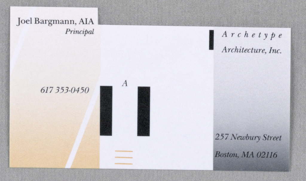Business card with cutout at upper two-thirds, divided into three vertical colors: gradient peach, white, and gradient gray with black text; two vertical black bars on the white section. Upper left: Joel Bargmann, AIA / Principal / 617 353-0450; A; upper right: Archetype / Architecture, Inc. / 257 Newbury Street / Boston, MA 02116