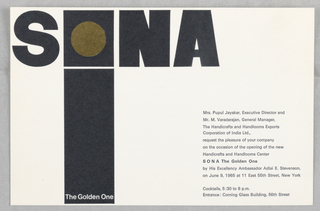 """Invitation of opening event held at SONA The Golden One, Handicrafts and Handlooms Center, 11 East 55 Street, New York on June 9, 1965. Black printed text on white ground at lower right. At upper left, large black block letters """"SONA,"""" the """"O"""" represented with a black square containing a gold circle. Below the """"O,"""" a vertical rectangle in the same width stretches to the bottom of the composition. Printed white text at the rectangle's bottom."""