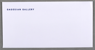 "White business envelope for Gagosian Gallery, London. Recto: Imprinted ""GAGOSIAN GALLERY"" (in blue) at upper left. Verso: On flap, imprinted ""8 HEDDON STREET LONDON W1R 7LH ENGLAND"" (in black( and centered."