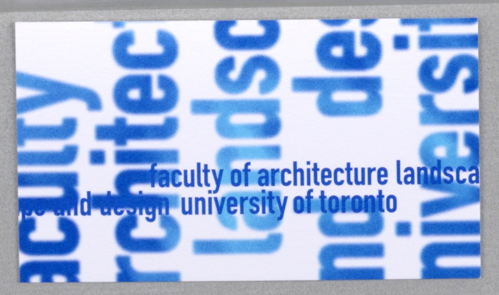 Business Card, Business Card for Faculty of Architecture Landscape and Design, University of Toronto