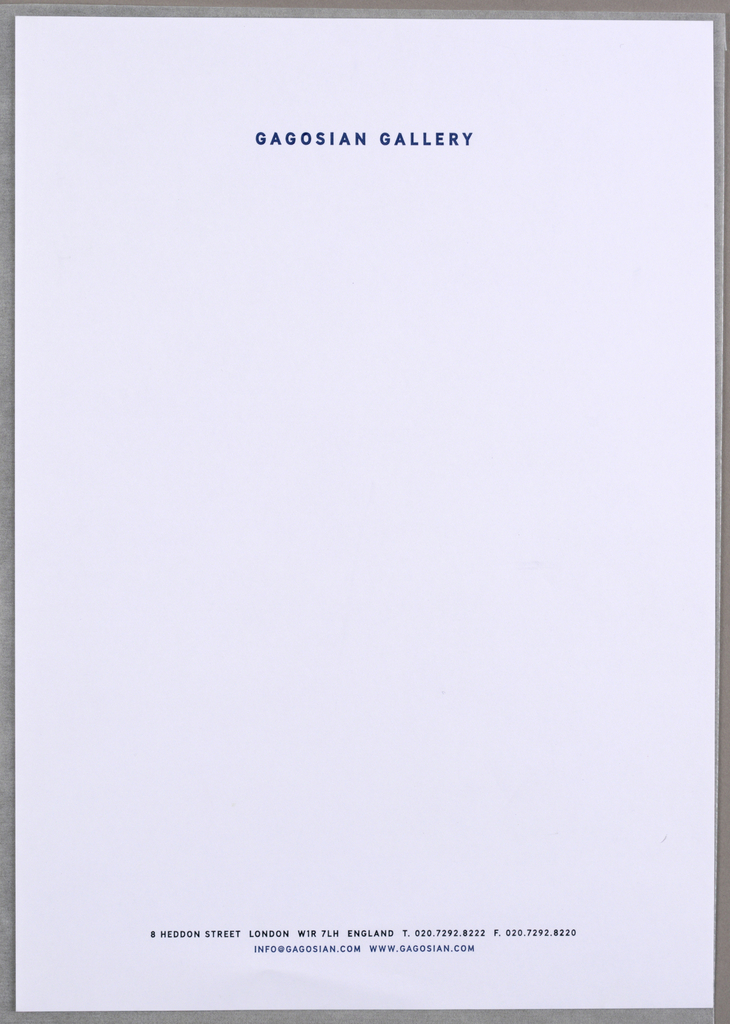 """White letterhead for Gagosian Gallery, London. Imprinted across top and centered """"GAGOSIAN GALLERY"""" (in blue).  Across bottom and center justified, imprinted """"8 HEDDON STREET LONDON W1R 7LH ENGLAND T.020.7292.8222 F.020.7292.8220 (in black)/ INFO@GAGOSIAN.COM WWW. GAGOSIAN.COM"""" (in blue)."""
