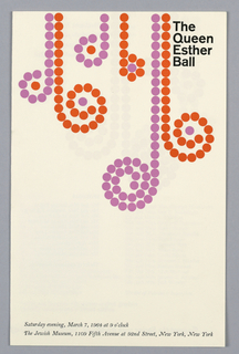 Invitation to the Queen Esther Ball with pink, orange, and black printed on off-white paper. From the top, bead-like strands of pink and orange circles hang and coil towards the center of composition. Black printed text appears at upper right; black printed script at bottom. Interior contains a printed list of sponsors and patrons. Verso: printed list of committee members. The hanging, bead-like strands of pink and orange circles continue on the interior and verso.