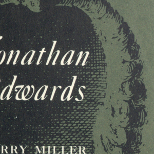 "Cover design for ""Jonathan Edwards"", by Perry Miller. Olive green ground, white title and text on front cover printed over the figure of  a powdered, curled and bound wig without a head for it to rest on.  Back cover features black text with critical reviews and author's name in white."