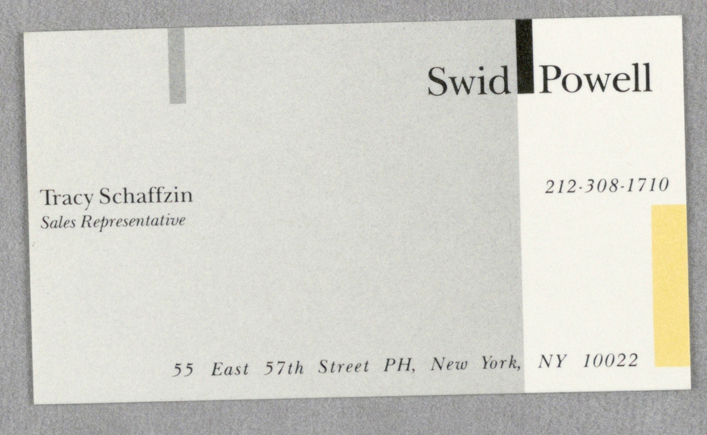 Business card, half white and half gradient gray; yellow bar at right edge. Black text, upper right: Swid Powell; left: Tracy Schaffzin / Sales Representative; 212-308-1710; lower margin: 55 East 57th Street PH; New York, NY 10022