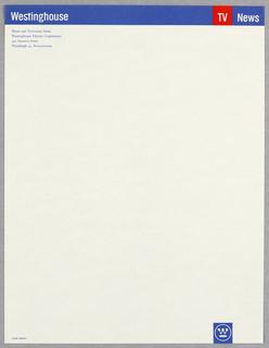 Cream letterhead. Small blue band across upper sheet; imprinted in white on blue band, upper left corner: Westinghouse; red rectangular break in blue band, upper right corner; imprinted in white on red band: TV; imprinted in white on blue band, upper right corner, (right of TV): News; imprinted in blue ink on cream paper, upper right corner, name and address of division of Westinghouse; imprinted in white inside a blue rectangle, lower right corner, Westinghouse logo.
