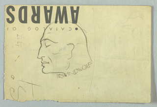 A male head in left profile wears what appears to be a helmet or helmet-shaped hat. The eye and lips are closed; the nose slightly hooked, but pointed at the tip; and the lips and chin rounded. Irwin D. Wolf (or Irwind Wolf) is written in pencil in capital letters just beneath, and touching, the head. With the sheet turned top-to-bottom, Catalog of/ Awards is imprinted on the lower right. The designer's signature and the year are inscribed along the left edge of the page.