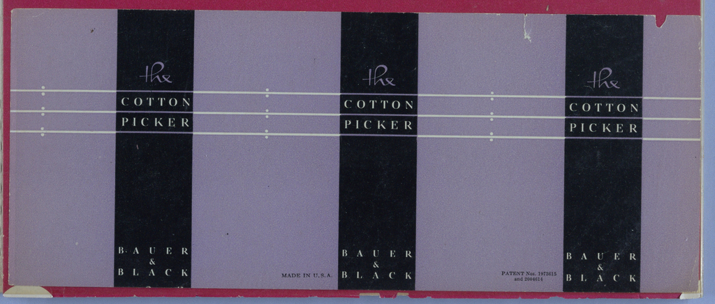 The present object, a label for a round or oval package designed to dispense absorbent cotton, appears in a flattened state.  The lavender background is punctuated from top to bottom edge, at equal intervals, by three vertical, thick, black bands; and in the top half, intersecting the bands all the way across, by three horizontal thin, white lines. The (......)/ Cotton/ Picker (...) is imprinted above the upper band and in between the middle and bottom bands; and Bauer/ &/ Black is imprinted just above the bottom edge. Between the bands, in the center of each lavender area, a pair of miniscule dots appears above and below each line.