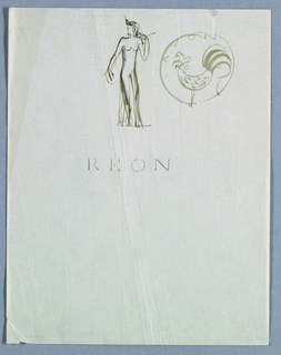 Just to the left of center, in the top half of the page, a female figure is posed. Her head, topped by a headdress fronted by a reptile design, is turned to the left. Her left arm extends downward, away from the body, while the right bends at the elbow and points upward, ending with the hand resting on the shoulder. Lightly sketched, curves form the outlines of the breasts and lines suggest a long dress.   To the right of the figure, within a circle, is a rooster design composed of a feather-patterned, crescent-shaped body posed on thin, centered legs; repeated curves forming a tail on the right; and on the left, a beaked face topped by a crenulated form. Within the circle at the top, Avon is imprinted in capitals.   Beneath the figure, just above the center of the page, Reon is imprinted, also in capitals.