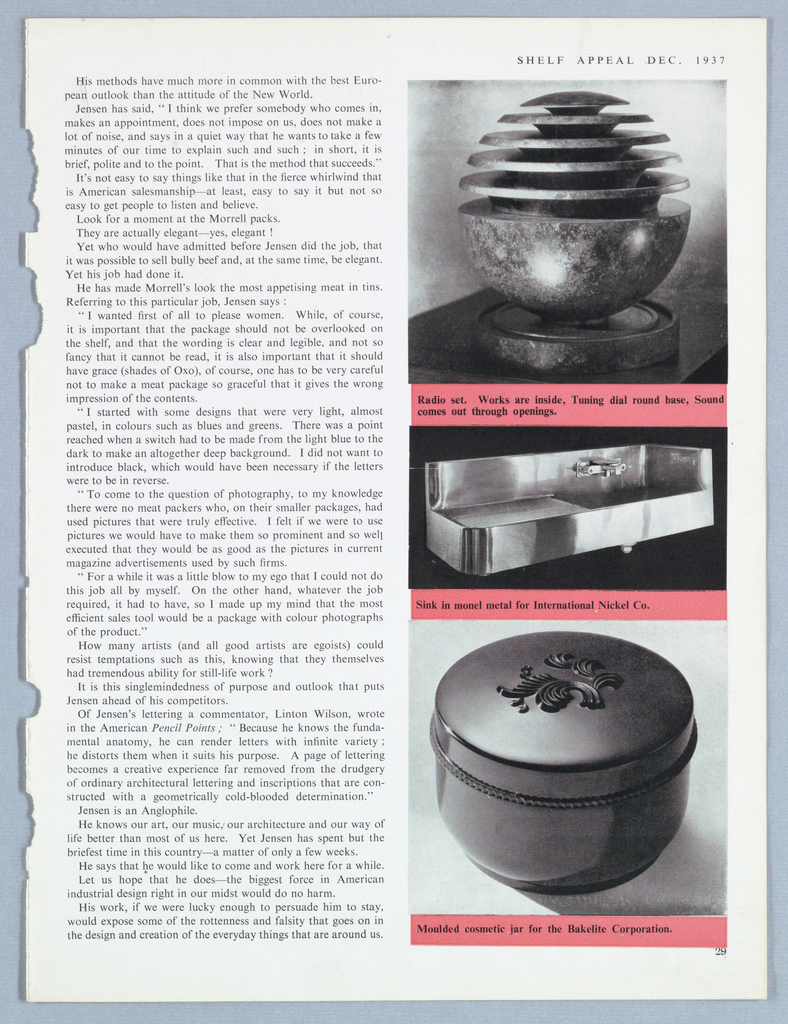 """The present four-page article by William N. Connor appeared in """"People,"""" Shelf Appeal magazine. The text is illustrated by photographs of Jensen designs: a doorknob for the Jensen studio; a Bell telephone; the Adrienne cosmetics line; a container for a rug for the Karagheusin Corporation; the Morrell meat packs; a Goodrich tire design; a radio set; a metal sink for International Nickel Co.; and a cosmetic jar for the Bakelite Corporation. An illustration of """"Hannibal,"""" probably excerpted from The History of Rome project, is reproduced on the article's cover page."""