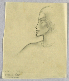 A high forehead; long nose turned upward at the tip; full, closed lips and rounded chin comprise the profile outline. A curve forms the eyebrow above an empty eye socket and shading in that area and just below emphasizes the contour of a high cheekbone. A few strands of ear-length wavy hair frame the face on the right. A scrolling pattern suggests a necklace. A curved line slanting downward on the left depicts the shoulder.  In the lower left-hand corner is an incomplete inscription in lower case: ...aces such/ ...g adult life.