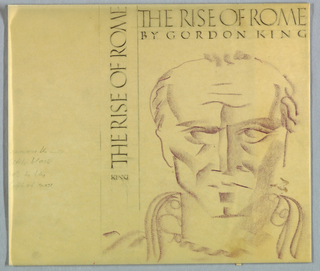 The book's title and author, The Rise of Rome/ by Gordon King, are imprinted in serif-style capitals, placed just below the top edge of the book jacket and extending across the page from edge to edge, without margins. In the second line, the font size is smaller and the letters more widely spaced than in the first.  The illustration, in brown, occupies the remainder of the page and depicts a frontal view of the head and shoulders of a man in a style alluding to ancient Roman sculptural portraits. The square-shaped jaw line; three horizontal lines in the center of the forehead; receding hairline; and anxious facial expression would indicate a middle-aged figure in a position of power, perhaps an emperor.  The book title is repeated on the spine, beginning at ear-level of the head and abutting the top edge of the page. The author's last name is imprinted horizontally just below the title.