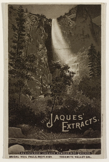 "Card with sepia toned lithographic image of Bridal Veil Falls, Yosemite, viewed from below, printed on the recto. Across the lower right corner in an elaborate font are the words ""Jaques' Extracts"". The verso provides text relating to the purveyor of groceries, provisions and general baking goods."