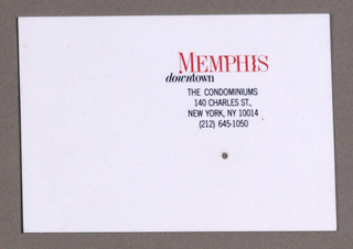 Recto: In the upper right-hand quadrant, the Memphis (condominiums) logo, in red, is followed underneath by the word downtown; underneath that are four lines, consisting of the Memphis (condominiums) business office address and telephone number at the downtown location. In the lower right-hand quadrant,  a hole, a little larger than a pinprick, is punched.  Verso: A pink and black grid of the Manhattan area that includes the downtown Memphis (condominium) dominates the space, ending on the left, in a gray space, at the West Side Highway. The incised hole now appears in the lower left quadrant, marking the location of the downtown condominium.