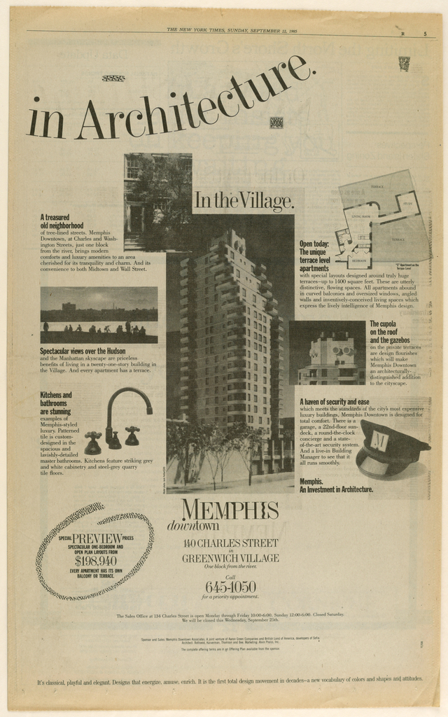 "1993-151-131a [left-hand page] and 1993-151-131b [right-hand page] comprise a double-page advertisement headed An Investment [a] in Architecture [b], imprinted in a curved format. Six ideographs featuring architectural elements are scattered near the heading.  At the center of (a) is a photograph of the Memphis (condominiums) uptown building, headed On the East Side, and followed underneath by uptown/Memphis (in the logo style)/ 303 East 60th Street/ at the bridge/ two blocks from the river/ call/ 935-6030/ for a priority appointment. To the left of and aligned with the central image are three photographic views: topmost, on the extreme left, is a shopping bag, captioned Bloomingdale's celebrates ""Ecco Italia""/ September 11 to November 3/ (courtesy Bloomingdales); middle, partly overlaying the central image, is the East 59th Street Bridge; and bottommost, also on the extreme left, is the building's entryway. Each photograph is accompanied by a paragraph composed of marketing information. The three-level photographic view and accompanying paragraph format is repeated to the right of the central image: topmost, on the extreme right, is a pattern of black and white bathroom tile squares; middle, partly overlaying the central image, is the building's rooftop; and bottommost, also on the right, is a neighborhood gymnasium club. Below this last image is a broken swirl, in a Memphis studio-style squiggle pattern, enclosing eight lines of pricing information. Just above the bottom edge of the page is a line of type referring to the widespread influence on other designers of the Memphis design studios.  At the center of (b) is a photograph of the Memphis (condominiums) downtown building, headed In the Village, and followed underneath by Memphis (in the logo style)/ downtown/ 140 Charles Street/ in Greenwich Village/ one block from the river/ call/ 645-1050/ for a priority appointment. To the left of and aligned with the central image are three photographic views: topmost, slightly above and partly  overlapping the building view, is a neighborhood townhouse and trees; middle, on the extreme left, is a Hudson River scene; and bottommost, a kitchen sink faucet and two handles. Each photograph is accompanied by a marketing paragraph. Below the kitchen faucet image is a repeat of the swirl from (a), again enclosing pricing information. As in (a), the three-level photographic view and accompanying paragraph format is repeated to the right of the central image: topmost, on the extreme right, is an apartment floor plan; middle, slightly overlapping the central image, is one of the terrace rooftops of the building; and bottommost, is a peaked hat, apparently part of the building staff uniform, showing an M in the Memphis (condominiums) logo style. Just above the bottom edge, one line of type continues the Memphis design studios reference from (a)."