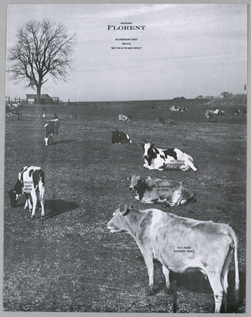 """Four cows in the foreground of a field of grazing cows are imprinted in small capitals with the names of fish dishes offered on the restaurant's menu. A wire fence is barely visible at the front edge; in the background, against a pale gray sky, are a bare tree and outbuildings on the left and  some shrubbery on the right. At the top center, Restaurant/ Florent/ 69 Gansvoort Street/ 989-5779/ """"Best Fish in the Meat District"""" are imprinted in capitals, with Florent larger and bolder."""