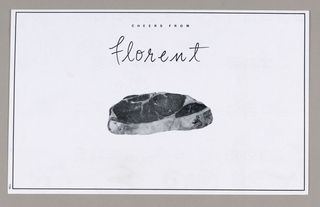 A photograhic image of a steak is centered within a rectangle inscribed by a thin black line close to the page edge on the four sides. Close to the page edge, above the image, cheers from is imprinted in small capital letters. Below that, Florent, approximately the size of the image, is imprinted in script-style unconnected letters.
