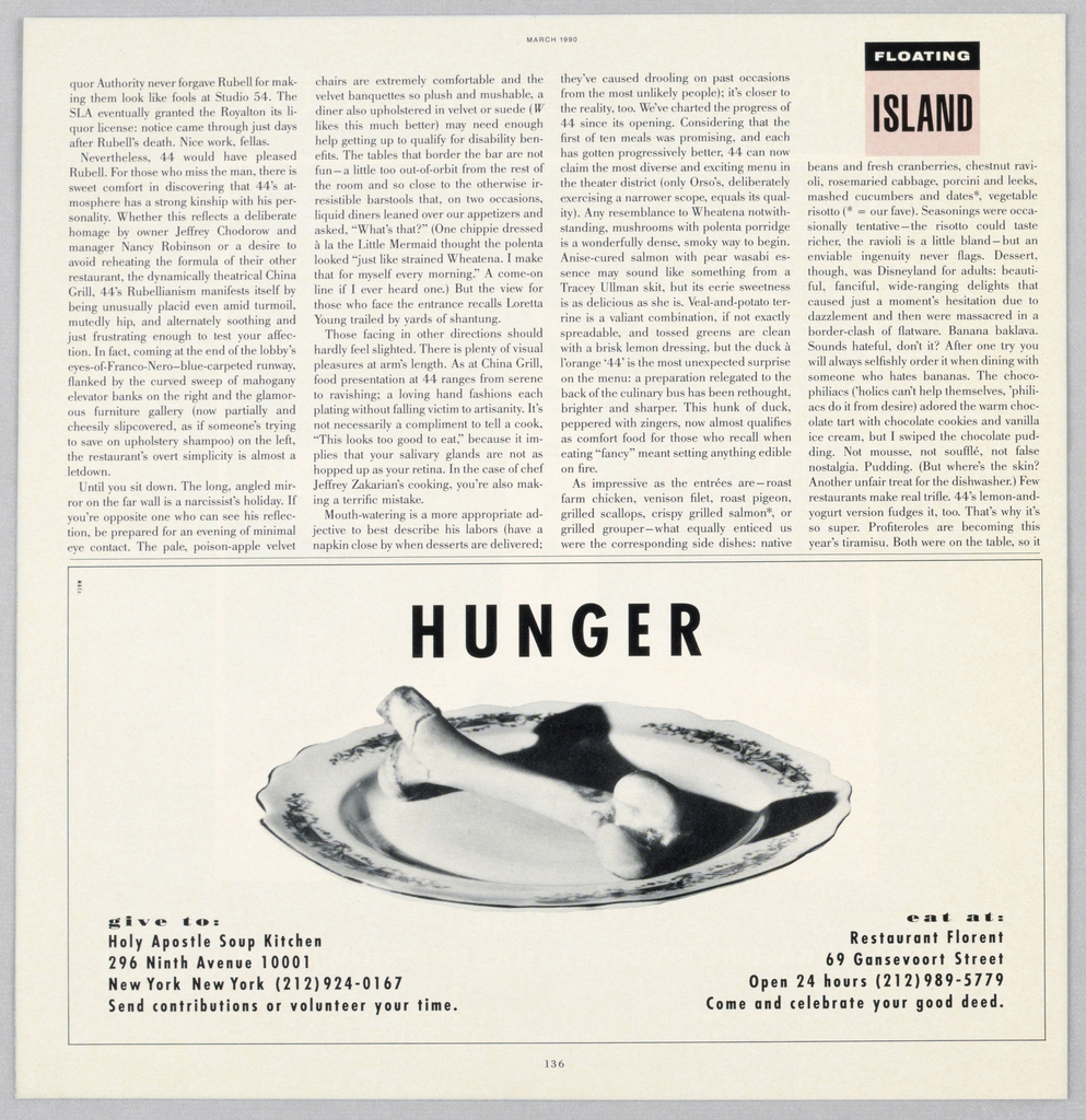 In the center is an image of an animal bone, stripped of meat, on a china plate with a decorative rim. Above that is Hunger, imprinted in bold capitals. In the bottom left hand corner is: give to/ Holy Apostle Soup Kitchen, followed by two lines of address and phone number and a third line, Send contributiions or volunteer your time. In the opposite corner is: eat at Restaurant Florent, followed by two lines of address, open hours, and telephone and a third line, Come and celebrate your good deed.