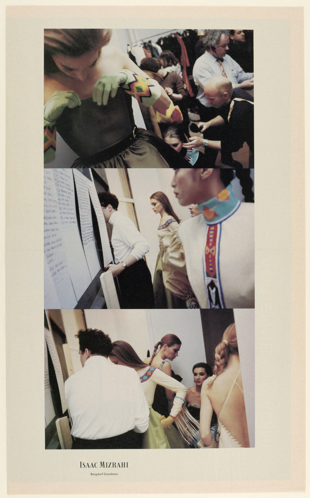 Three vertically stacked group photographs feature fashion models, seemingly awaiting their turn at the runway behind the scenes at a fashion show. All of the models have in common neutral expressions, as if saving any animation for their appearance in the show. The fashions show cowboy/ western/ American Indian design influences. In the top photograph, a diagonal view of a model on the left is cropped at the top of the head and below the waist. She wears a brown satin strapless dress with a belted sash, as well as pale green cowboy style gloves, almost elbow length, trimmed in a wide rickrack-shaped design with a blue-green center, bordered by yellow, orange and black. Her head is bent and her gaze is focussed on the top of her dress, which she is adjusting with her gloved hands. To the right are several male fashion functionaries; the one in the foreground is dressing the hair of a model seated on the floor. Others are in the background, as is a rack on which garments for the show are hung.  In the middle photograph, in the right foreground, a model is cropped at the top of the head and above the waist. She wears an offwhite blouse with long, full sleeves, one of which is visible, shirred at the shoulder and ending in a tight cuff; a high banded neck and centered vertical band, as well as the cuff, are decorated in geometric forms with turquoise and rust predominating. The model's head is turned in profile to the left and she looks behind her, where Isaac Mizrahi, the fashion designer, also in profile, dressed in a white turtleneck and black pants, his head partly visible and face obscured, looks through a partition window, probably at the fashion show taking place, which is, however, hidden from the viewer.  To his left, posterboards with handwritten lists, probably showing the order of events in the show, are hung on the partition. In back of the designer, there is a profile view of a second model with long, straight, reddish-brown hair, also wearing an offwhite