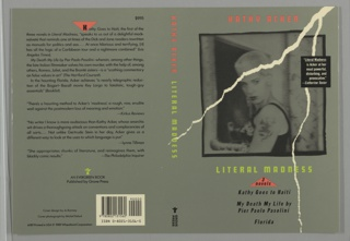 """Printed front cover design with a green background that includes a photographic reproduction of a woman facing left with her body in profile and her head turned towards the viewer. Above the image """"KATHY ACKER"""" appears in reddish-orange, and below, the title """"LITERAL MADNESS"""" appears in green, with the subtitle, """"3 novels"""" printed in black inside an upside down reddish-orange triangle at the bottom. Below the triangle, the titles of the three novels are printed in black: Kathy Goes to Haiti / My Death My Life by / Pier Paolo Pasolini / Florida. Traveling from the top to the bottom of the front cover is a simulation of a tear in white. A quote praising the book appears on the upper right in white printed text inside a black box. The spine is also green and shows the author's name in reddish-orange and the book's title in green, both printed vertically, as well as Grove Press's colophon in black at the bottom. The back cover includes information about the book, including the price ($9.95), printed in black against a green background. The first letter, """"K,"""" is contained within an upside down reddish-orange triangle, and a small green symbol that appears to reference book pages being turned, appears towards the bottom of the design above the black text, """"AN EVERGREEN BOOK / Published by Grove Press."""" A white block containing a bar code and ISBN number printed in black is in the lower right corner of the back cover."""