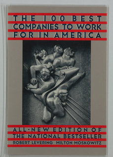 """Front cover depicts a black and white image of a scuptural relief of five working men. Above the image is the title, """"THE 100 BEST COMPANIES TO WORK FOR IN AMEIRCA"""" in black with white highlights. Below the image is printed text followed by the name of the authors. Between the text are horizontal red bars."""