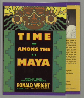 """Book cover for """"Time Among the Maya: Travels in Belize, Guatemala, and Mexico"""" by Ronald Wright.  Front cover featuring large head or mask in top center. Text printed in yellow, orange and green on black background at center. On right and left vertical green bars featuring a stepped ziggurat design. Horizontal purple bars at top and bottom."""