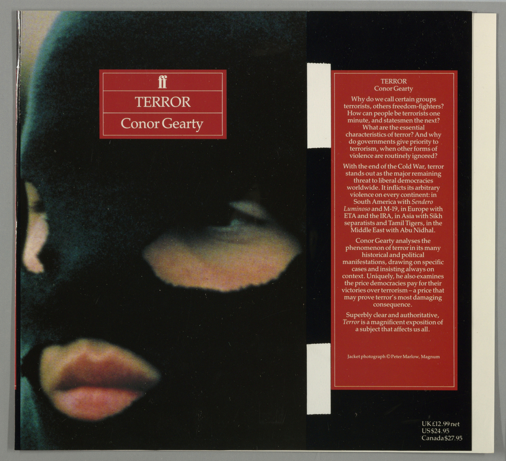 Front cover, close up photographic image of man wearing black ski mask with eyes and mouth exposed. Superimposed on top of photograph, red box outlined in white with two white lines seperating the three lines of text. First line, Faber and Faber logo; second line, title; and third line, author's name; all in white. Back cover, large vertical red rectangle outlined in white with Faber and Faber logo in white at upper edge. Below underline, nineteen lines of book reviews in white text on red ground. Spine, Faber and Faber logo underline in white on red spine with thick black bands at upper and lower edges. Below logo, title and author's name in white text on red. White lines at both ends of thick red band.
