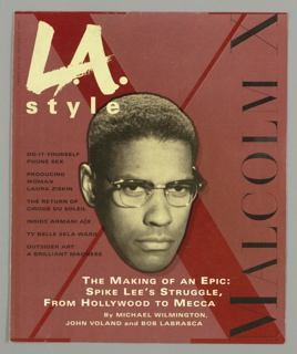Cut-out sepia tone photograph of the head of Denzel Washington as Malcom X, on top of a purple blackground with a large red X. Upper left corner, in white: L.A. style; at left, in black: DO-IT-YOURSELF PHONE SEX / PRODUCING WOMAN LAURA ZISKIN / THE RETURN OF CIRQUE DU SOLEIL / INSIDE ARMANI A/X / TV BELLE SALA WARD / OUTSIDER ART: A BRILLIANT MADNESS; at right, vertical, in black: MALCOM X; below, in white: THE MAKING OF AN EPIC: SPIKE LEE'S STRUGGLE, FROM HOLLYWOOD TO MECCA; below, in off-white: By Michael Wilmington, John Voland, and Bob Labrasca.