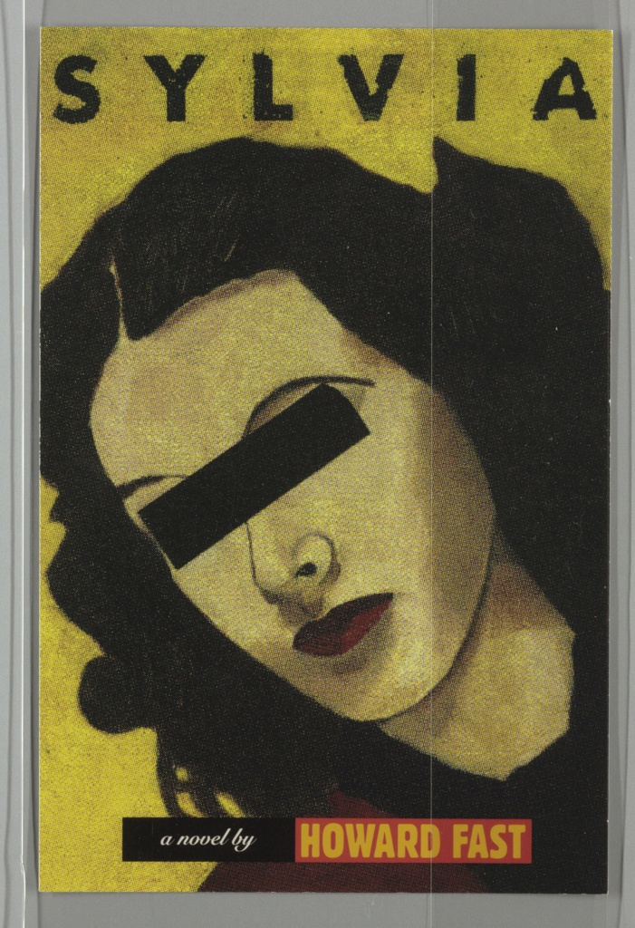 Front cover depicts a woman's head tiled to the left with dark hair, deep red lipstick, and a black rectangle blocking her eyes. She wears a red shirt with a black collar. Inscribed in black on yellow, above: SYLVIA; below, in white on black: a novel by; in yellow on red, HOWARD FAST.