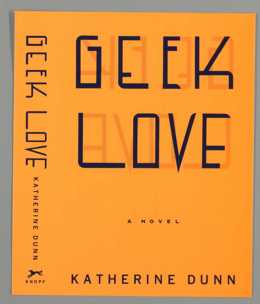 Book cover for Geek Love, by Katherine Dunn, published by Alfred A. Knopf. Cover features title in hand-lettered black text at top, with mirrored title in background of each letter in dark orange on light orange background. Text printed in black, below: A NOVEL / KATHERINE DUNN; hand-lettered text repeats for title on spine.