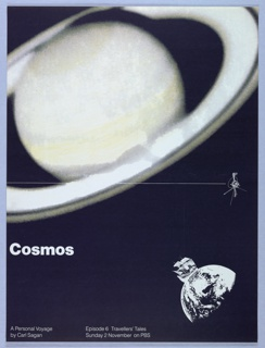 "Poster promoting the thirteen-part television series ""Cosmos: A Personal Voyage,"" which was produced by the Public Broadcasting Service (PBS) and was presented by Carl Sagan. Photographic reproduction of the planet Saturn and its rings dominates the top half of the image, A white rendering of Earth and a three masted ship atop it, partially obscured by darkness, is found in the lower right corner. The title ""Cosmos"" appears, left justified at center, in bold sans-serif letters."