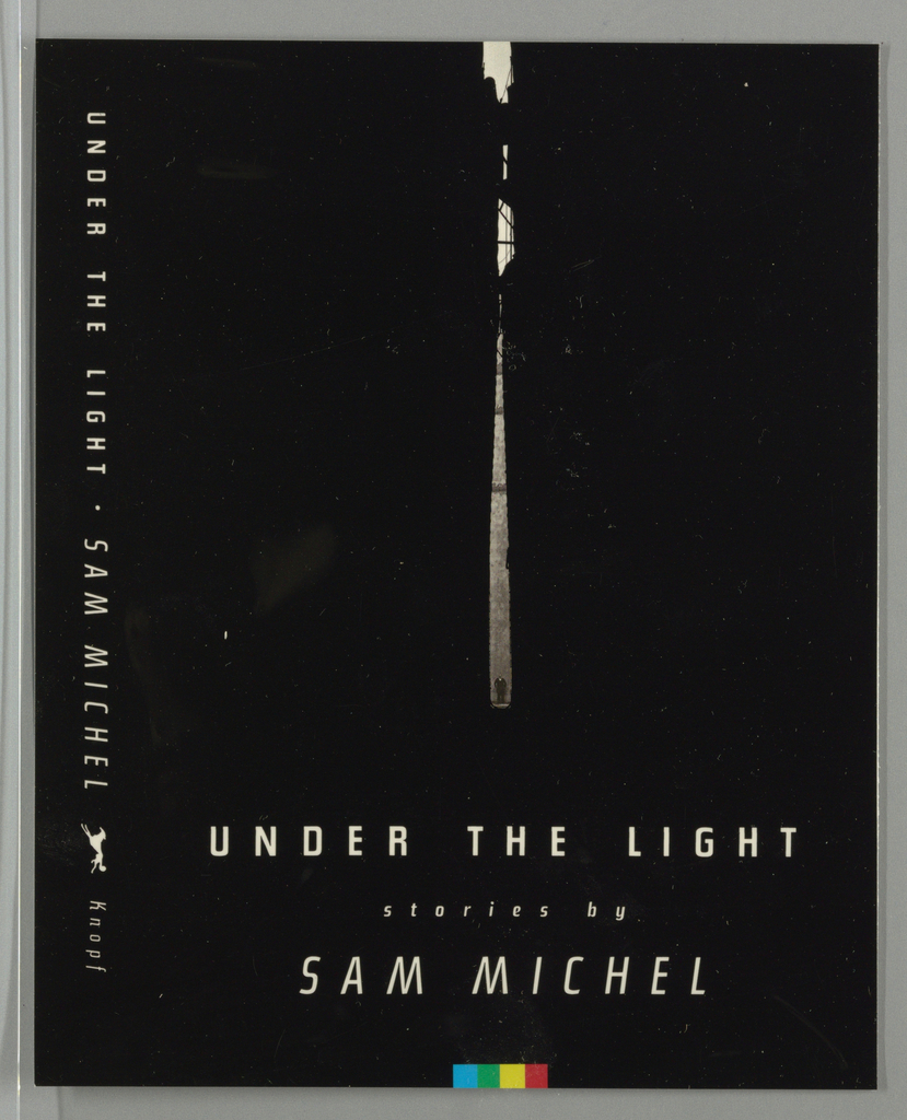 Book cover for Under the Light, by Sam Michel, published by Alfred A. Knopf. Cover largely consumed with black background. At center, in thin vertical gray line, an image of a tiny human figure in the small space between two buildings. Printed text in white below: UNDER THE LIGHT / stories by / SAM MICHEL; at bottom center, rectangle made of four small squares, each a different color: blue, green, yellow, red.