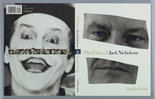 On white background, a black and white photograph of the face of Jack Nicholson, as though collaged in two pieces with only his eyes and mouth visible. At center: The Films of Jack Nicholson. Lower right: Douglas Brode. Back jacket features photograph of Jack Nicholson as Batman's The Joker with a strip of images of the actor in different roles across the page.