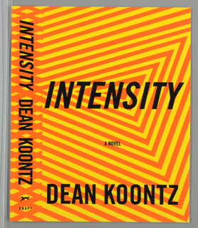 Book cover for Intensity, by Dean Koontz, published by Alfred A. Knopf. Cover features orange triangle at upper center with yellow and orange triangles radiating outwards. Additional layer of diagonal orange lines on spine creates criss-cross pattern. Printed text in black: INTENSITY / A NOVEL / DEAN KOONTZ