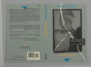 "Printed front cover design with a green background that includes a photographic reproduction of a woman with short hair and a flower back tattoo, with her back turned to the viewer as she looks left. Above the image, ""KATHY ACKER"" appears in blue, and below, the title ""DON QUIXOTE"" appears in yellow, with the subtitle, ""a novel"" printed in black inside an upside down blue triangle at the bottom. Traveling from the top center of the cover to the bottom corners is a simulation of a tear in white, interrupted briefly by a quote praising Kathy Acker in white printed text inside a black box. The spine is also green and shows the author's name in blue and the book's title in yellow, both printed vertically, as well as Grove Press's colophon in black at the bottom. The back cover includes information about the book, including the price ($9.95), printed in black against a green background. The first letter, ""K,"" is contained within an upside down blue triangle, and a small yellow symbol that appears to reference book pages being turned appears towards the bottom of the design above the black text, ""AN EVERGREEN BOOK / Published by Grove Press."" A white block containing a bar code and ISBN number printed in black is in the lower right corner of the back cover."