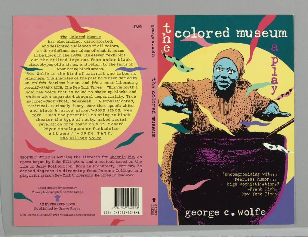 """Front cover depicts a cyan-colored woman in orange clothing with her hands above a large black and purple cauldron that has yellow printed text. Th background is broken up into 4 sections of color: red, green, yellow, and blue. Splayed around her are strokes of various colors. Above her is the title """"the colored museum a play"""" in a jaggedd design where """"the"""" is verticle, """"colored museum"""" is centered between the t and h of """"the"""" horizontally, and """"a play"""" is placed vertically under the """"u"""" from """"museum."""" At the bottom, in white, is the name of the author. The spine shows the name of the author, the title of the book, and the Grove Press colophone.The back cover depicts a large yellow circle, on pink ground, with printed text in the center."""