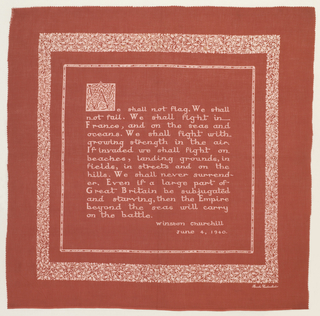 """Excerpt from speech by Winston Churchill (June 4, 1940) beginning, """"We shall not flag"""", surrounded by a narrow border with the words, """"The British War Relief Society"""" and a wide border of oak leaves. Scarf is pink/red with lettering and decoration in white."""