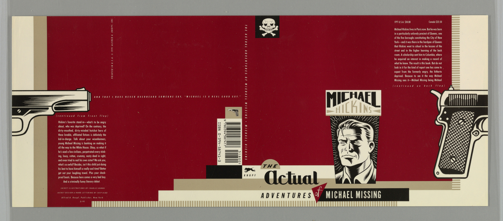 Book jacket for The Actual Adventures of Michael Missing, by Michael Hickens, published by Alfred A. Knopf. Cover features black and white illustrations in comic style on dark red background. At bottom center, image of partial male figure with wavy lines radiating from his face. In black and gray text, above: MICHAEL / HICKINS. Skull and crossbones at upper left corner, handle of a gun appears at lower right edge and continues so that the barrel and trigger of gun appear at left edge of back cover. Text on background of rectangles at bottom: THE / Actual / ADVENTURES of MICHAEL MISSING