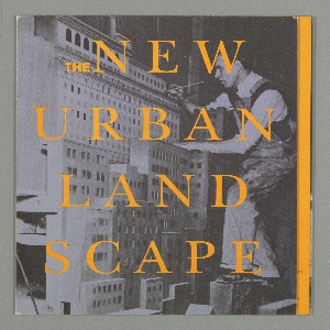 """Book jacket design for """"The New Urban Landscape"""" written by Richard Martin. Lavender photograph of a man in work clothes painting an architectural model. Text printed over photograph in yellow: THE NEW / URBAN / LANDSCAPE"""