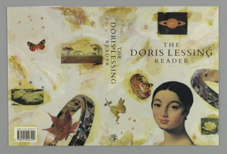 Design includes front and back covers, spine, and flaps for book by Doris Lessing. Continuous illustration printed on front and back covers and spine which represents a combination of text: THE / DORIS LESSING / READER (title only on middle of front cover and spine) and images. On front cover images include (clockwise from top) ringed planet, bracelet, woman's head, king and butterfly. Back cover images include (clockwise from top left) butterfly, landscape, ring/bracelet with leaf, and clouds.